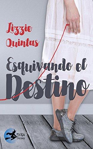 Esquivando el destino (Spanish Edition) by [Quintas, Lizzie ]