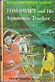 Tom Swift Jr. and His Aquatromic Tracker, Victor Appleton, 0448091232