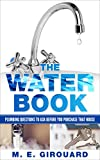 THE WATER BOOK: PLUMBING QUESTIONS TO ASK BEFORE YOU BUY THAT HOUSE