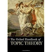The Oxford Handbook of Topic Theory (Oxford Handbooks)
