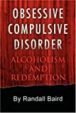 Obsessive Compulsive Disorder, Randall Baird, 1436358817