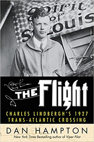 Book The Flight: Charles Lindbergh's Daring and Immortal 1927 Transatlantic Crossing