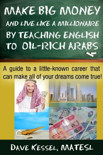 Book: Make Big Money and Live Like a Millionaire by Teaching English to Oil-Rich Arabs by David Kessel