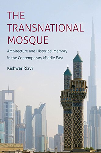 The Transnational Mosque: Architecture and Historical Memory in the Contemporary Middle East (Islamic Civilization and Muslim - Emirates Riyadh