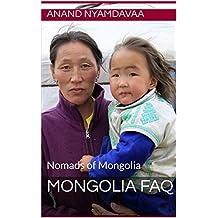Mongolia FAQ: Nomads of Mongolia (volume Book 1)