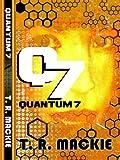 Download Quantum 7 (Book One of the Quantum 7 Series 1) in PDF ePUB Free Online