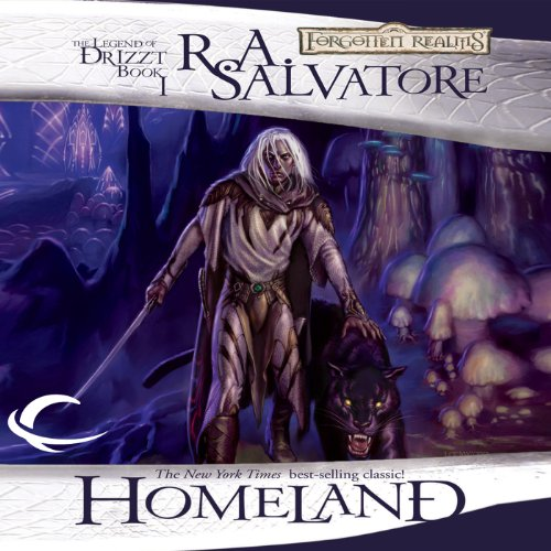 Homeland: Legend of Drizzt: Dark Elf Trilogy, Book 1, by R. A. Salvatore