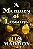 A Memory of Lessons, Tim Maddox, 1615461655