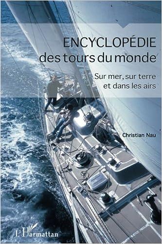 Book Encyclopédie des tours du monde: Sur mer, sur terre et dans les airs