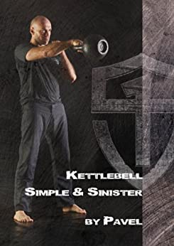 Kettlebell Simple & Sinister by [Tsatsouline, Pavel]