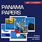 Panama Papers | Livre audio Auteur(s) : Andrea Lattanzi Barcelò Narrateur(s) : Francesca Di Modugno