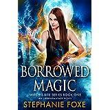 Borrowed Magic: An Urban Fantasy Novel (Witch's Bite Series Book 1)
