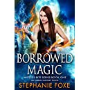 Borrowed Magic: An Urban Fantasy Novel (Witch's Bite Series Book 1)