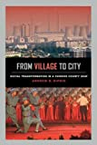 "Andrew B. Kipnis, ""From Village to City: Social Transformation in a Chinese County Seat"" (U California Press, 2016)"
