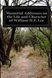 Memorial Addresses on the Life and Character of William H. F. Lee, Various, 1499125518