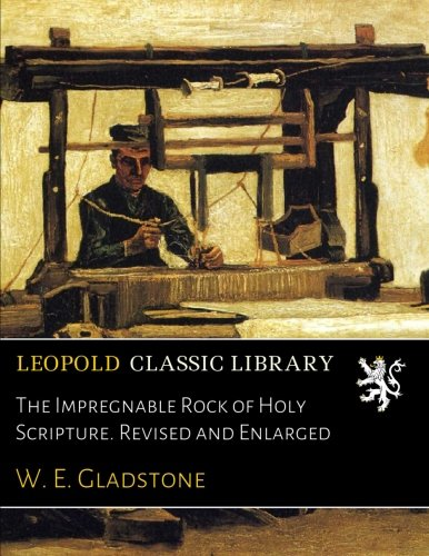 The Impregnable Rock of Holy Scripture. Revised and Enlarged pdf epub