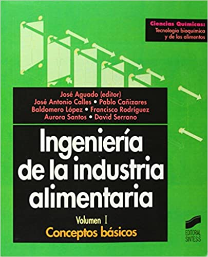 Descarga gratuita de libros electrónicos en formato pdf. Ingeniería de la industria alimentaria, vol. I: conceptos básicos (Ciencias químicas. Tecnología bioquímica y de los alimentos) en español PDF 8477386676