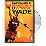 Undeniable - The Rise of Dwyane Wade