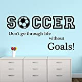 Wall Decals Quote Soccer Don't Go Through Life Without Goals Balls Sport Design Interior Art Home Bathroom Kids Gym Bedroom Decor Murals AM133