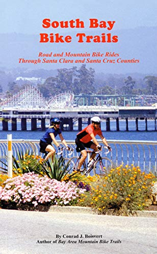 South Bay Bike Trails: Road and Mountain Bicycle Rides Through Santa Clara and Santa Cruz Counties (Bay Area Bike Trails)