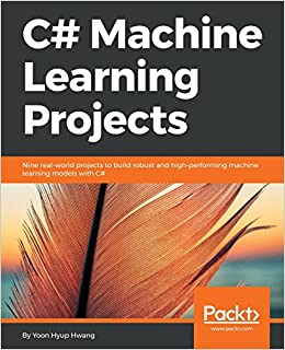 C# Machine Learning Projects: Nine real-world projects to build