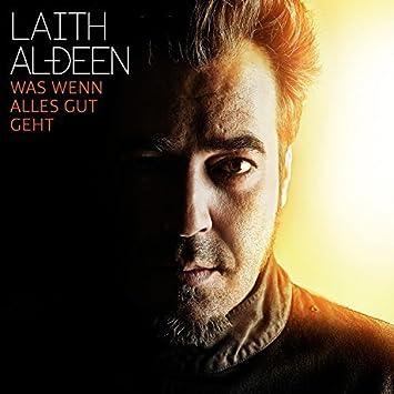 Was Wenn Alles Gut Geht Laith Al Deen Amazon De Musik
