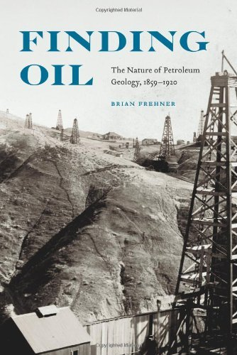 Amazon finding oil the nature of petroleum geology 1859 1920 finding oil the nature of petroleum geology 1859 1920 by frehner fandeluxe Choice Image