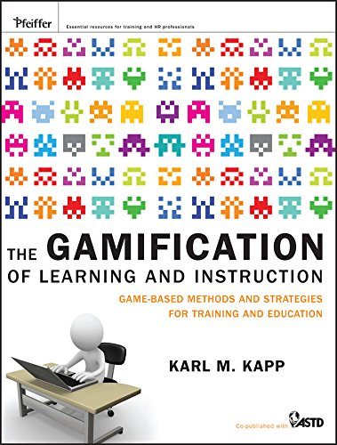 (The Gamification of Learning and Instruction: Game-based Methods and Strategies for Training and Education )