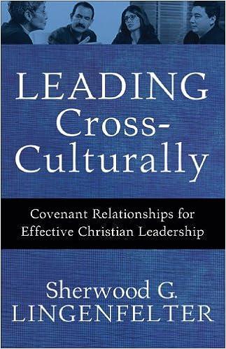 Ebooks zum kostenlosen Download Leading Cross-Culturally: Covenant Relationships for Effective Christian Leadership auf Deutsch DJVU by Sherwood G. Lingenfelter B00B85AFKQ
