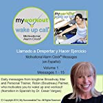 My Workout Wake UP Call (R) Messages en Español Llamado a Despertar y Hacer Ejercicio - Volume 1: Motivating Morning Messages from a Personal Trainer (in Spanish) | Robin B. Palmer