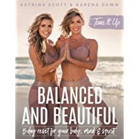 Tone It Up: Balanced and Beautiful: 5-Day Reset for Your Body, Mind, and Spirit