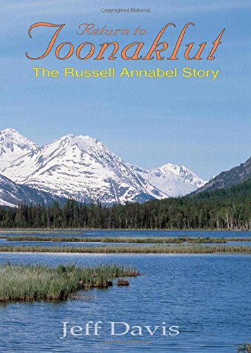 (Return to Toonaklut: The Russell Annabel Story (Classics in Big-Game Hunting Series))