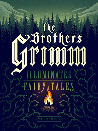 The Brothers Grimm: Illuminated Fairy Tales, Vol. 1 [Kindle in Motion] (Grimm Brothers Stories)