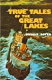 True Tales of the Great Lakes, Dwight Boyer, 0912514485