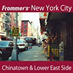 Frommer's New York City: Chinatown & Lower East Side Walking Tour | Pauline Frommer,Alexis Lipsitz Flippin
