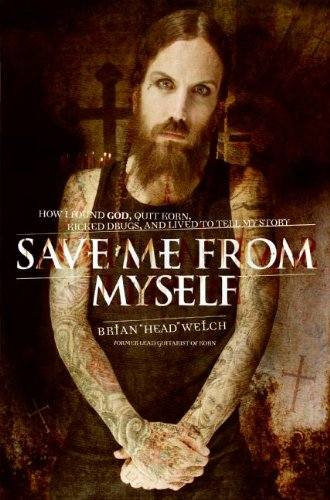Pdf eBooks Save Me from Myself: How I Found God, Quit Korn, Kicked Drugs, and Lived to Tell My Story