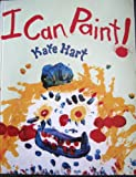 I Can Paint!, Kate Hart, 0435088254