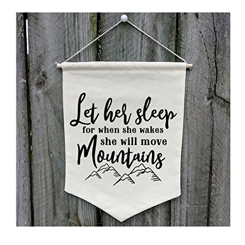 Let Her Sleep for When She Wakes She Will Move Mountains Wall Banner - Customize WB118