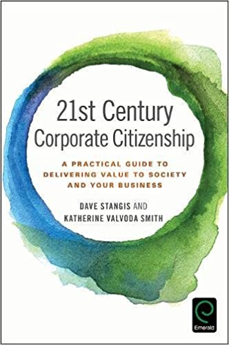 21st century corporate citizenship a practical guide to delivering 21st century corporate citizenship a practical guide to delivering value to society and your business 9781786356109 business ethics books amazon reheart Images
