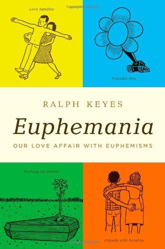 Download Euphemania: Our Love Affair with Euphemisms PDF