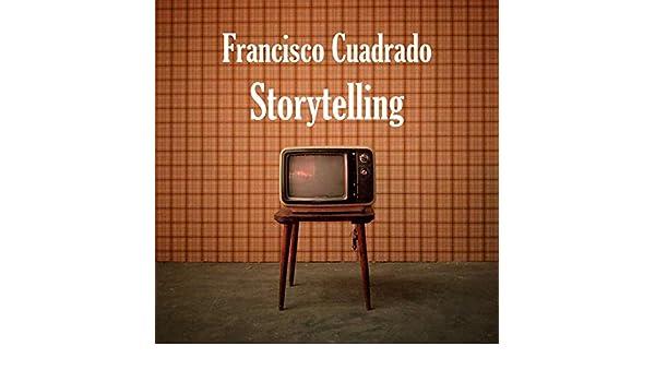 Storytelling de Francisco Cuadrado en Amazon Music - Amazon.es