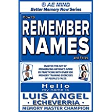 How to Remember Names and Faces: Master the Art of Memorizing Anyone's Name by Practicing w Over 500 Memory Training Exercises of People's Faces | Improve ... & Communication Personal Social Skills