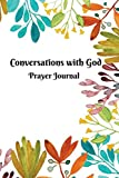 Conversations with God (Prayer Journal): A