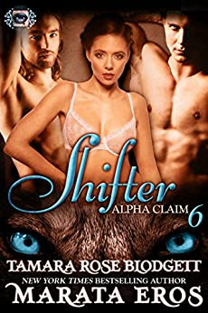 Shifter (Alpha Claim 6): New Adult Paranormal Romance by [Blodgett, Tamara Rose, Eros, Marata]