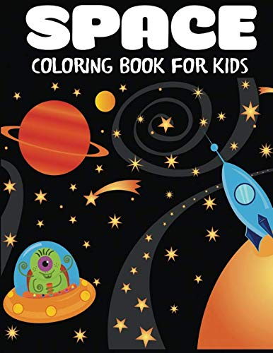 Space Coloring Book for Kids: Fantastic Outer Space Coloring with Planets, Astronauts, Space Ships, Rockets (Children's Coloring -