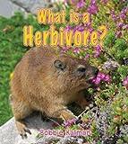 What Is a Herbivore?, Bobbie Kalman, 0778776670