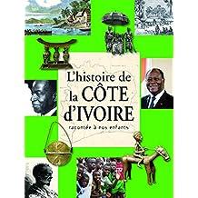 HISTOIRE DE LA CÔTE D'IVOIRE RACONTÉE À NOS ENFANTS
