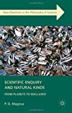 Scientific Enquiry and Natural Kinds : From Planets to Mallards, Magnus, P. D., 0230369170