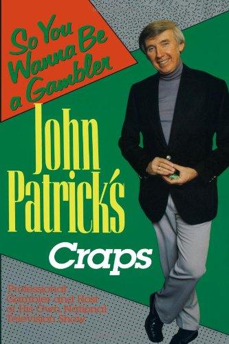 John Patrick's Craps: So You Wanna Be a Gambler'