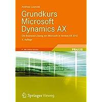 Grundkurs Microsoft Dynamics AX: Die Business-Lösung von Microsoft in Version AX 2012